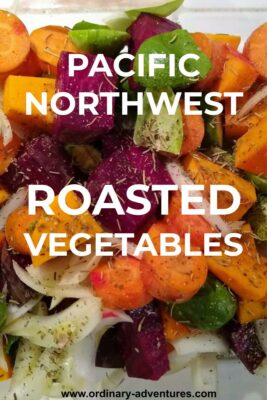 Colorful vegetables in a pan ready to be cooked. Text reads: Pacific Northwest Roasted Vegetables