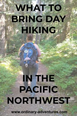 A woman on a trail with a backpack. Text reads: what to bring day hiking in the pacific northwest