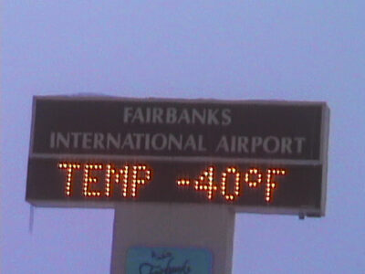 Fairbanks International Airport time and temperature sign. The sign reads -40 degrees F